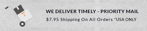 We Deliver Timely - Priority Mail
